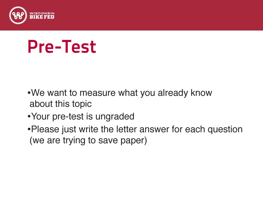 Pre-Test •We want to measure what you already k...
