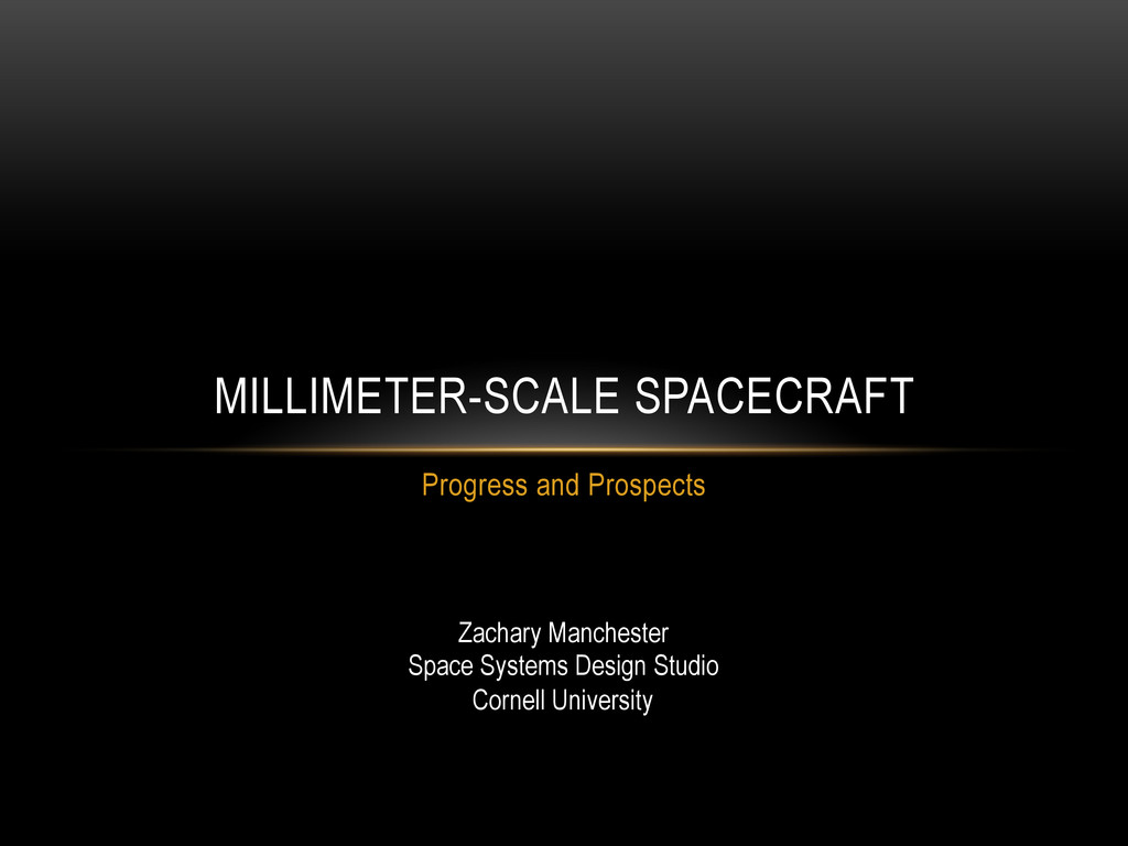 Progress and Prospects MILLIMETER-SCALE SPACECR...