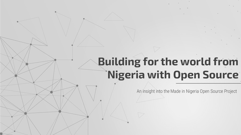 Building for the world from Nigeria with Open S...