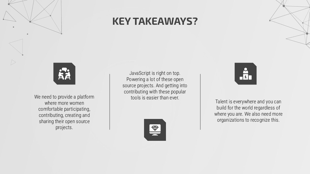 KEY TAKEAWAYS? We need to provide a platform wh...