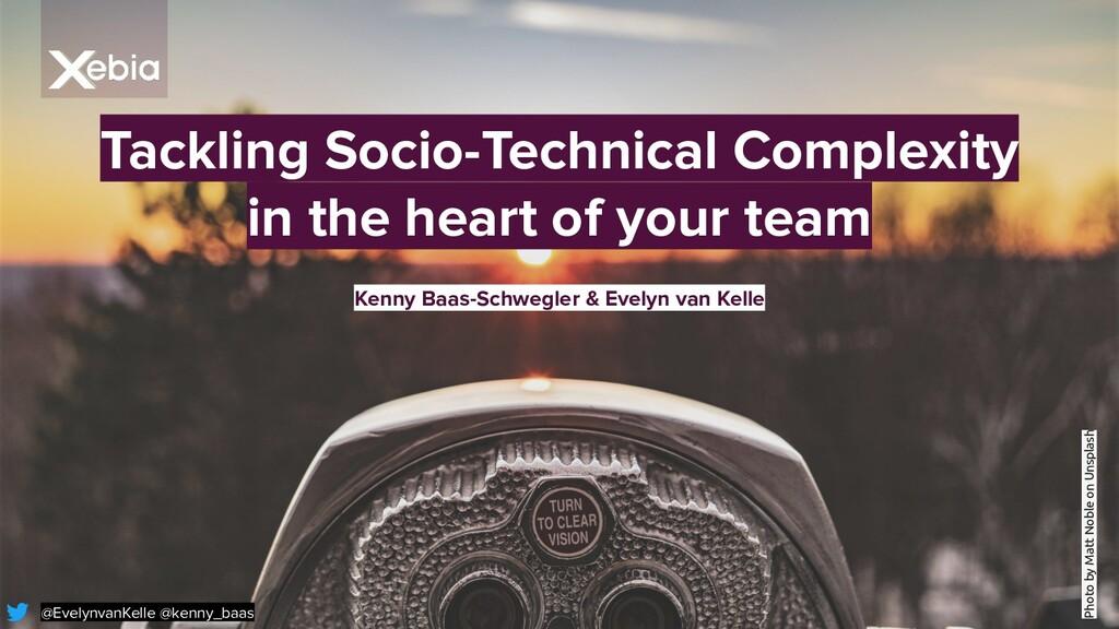 Tackling Socio-Technical Complexity in the hear...