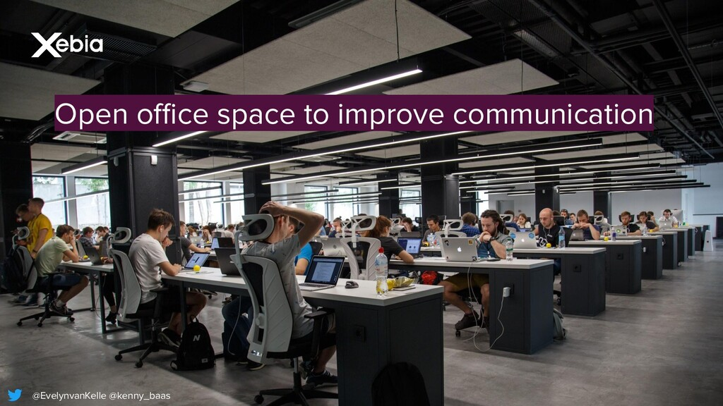 @EvelynvanKelle @kenny_baas Open office space to ...