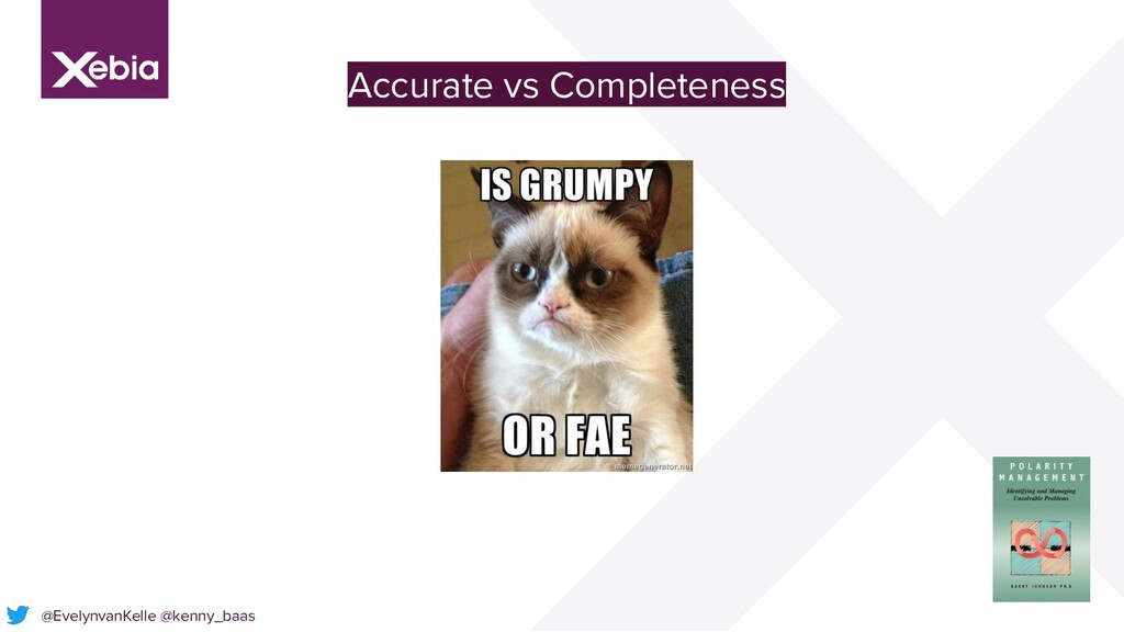@EvelynvanKelle @kenny_baas Accurate vs Complet...