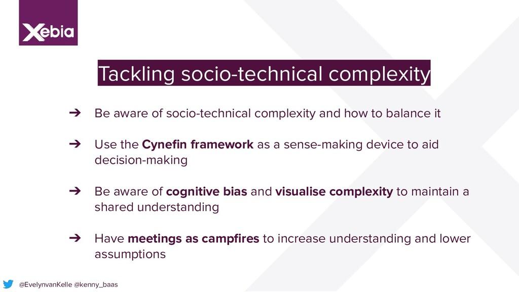 Tackling socio-technical complexity ➔ Be aware ...