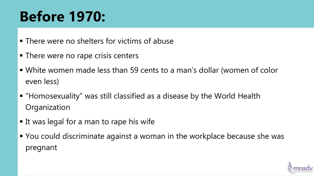Before 1970: ▪ There were no shelters for victi...