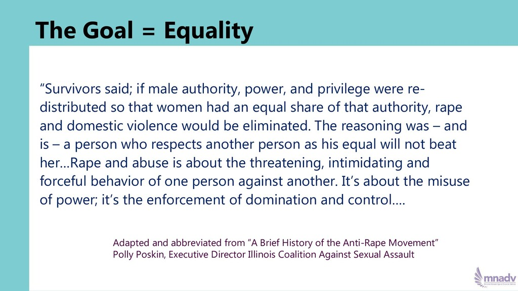 "The Goal = Equality ""Survivors said; if male au..."