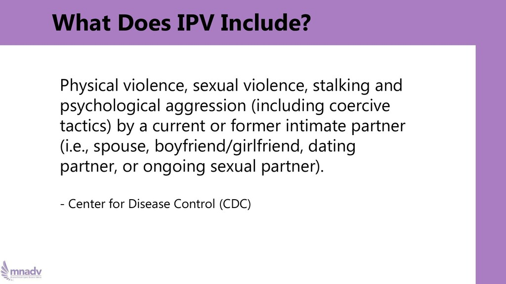 What Does IPV Include? Physical violence, sexua...