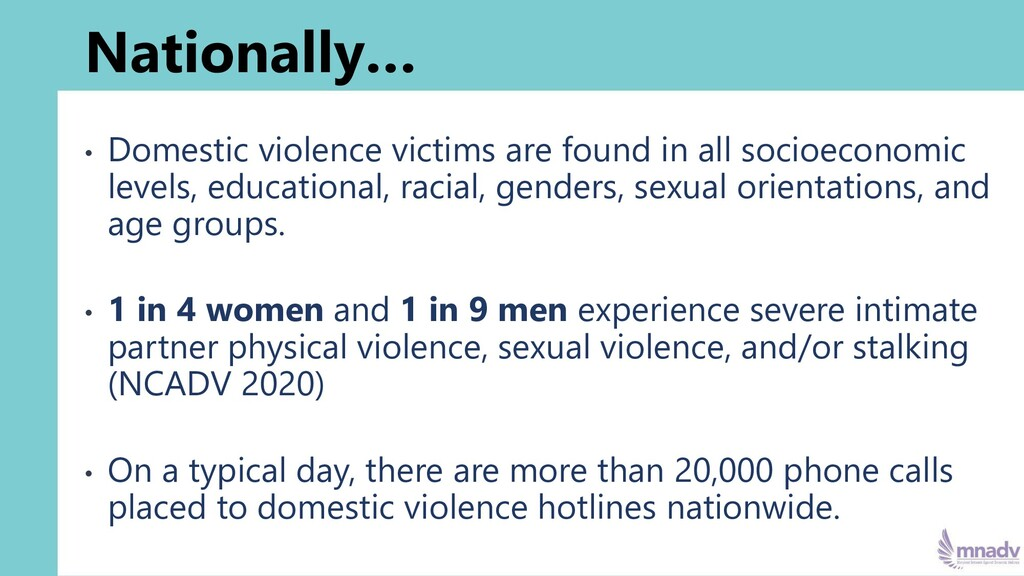Nationally… • Domestic violence victims are fou...