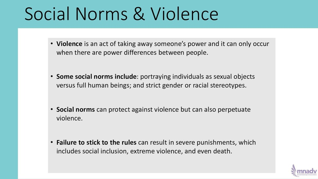 Social Norms & Violence • Violence is an act of...