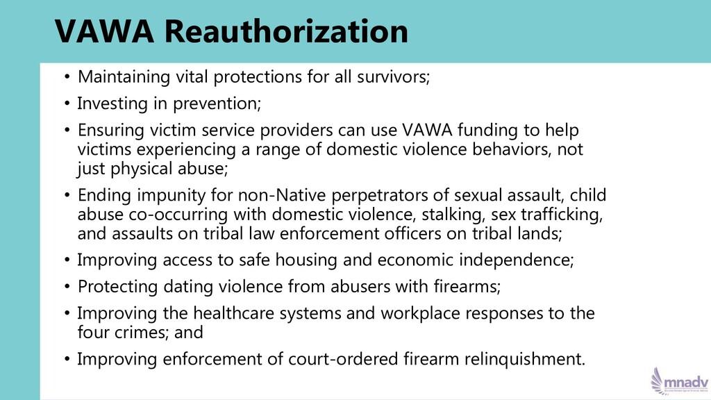 VAWA Reauthorization • Maintaining vital protec...