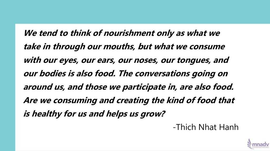We tend to think of nourishment only as what we...