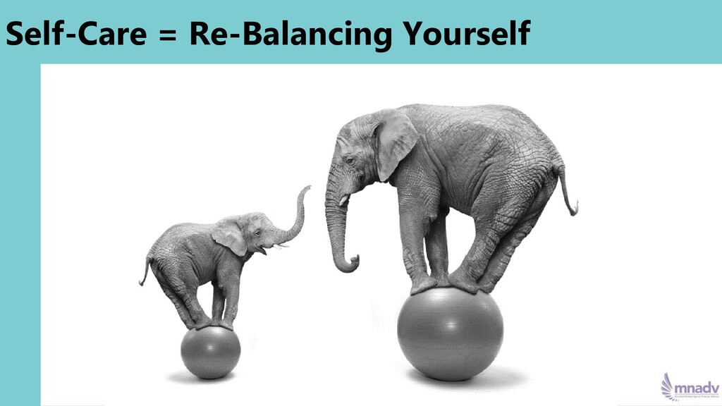 Self-Care = Re-Balancing Yourself