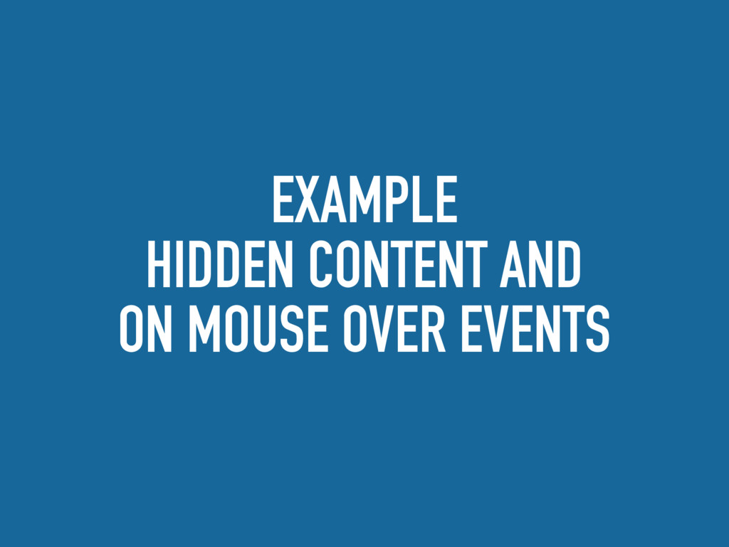 EXAMPLE HIDDEN CONTENT AND ON MOUSE OVER EVENTS