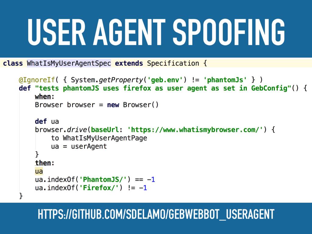 USER AGENT SPOOFING HTTPS://GITHUB.COM/SDELAMO/...