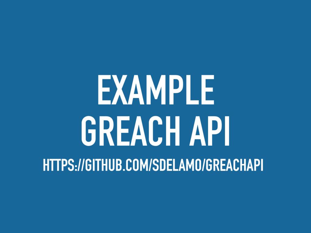 EXAMPLE GREACH API HTTPS://GITHUB.COM/SDELAMO/G...