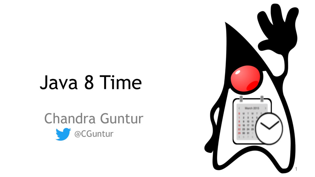 Java 8 Time Chandra Guntur @CGuntur 1
