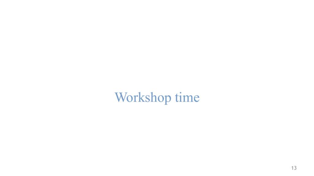 Workshop time 13