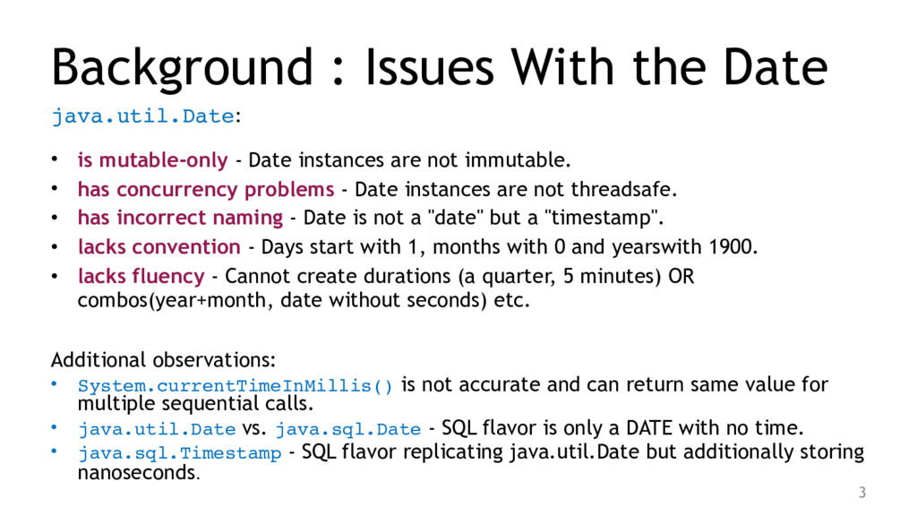 Background : Issues With the Date java.util.Dat...