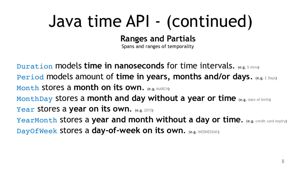 Java time API - (continued) Ranges and Partials...