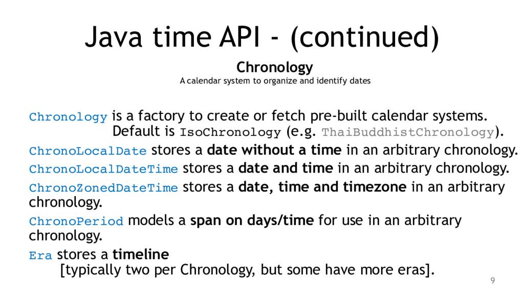 Java time API - (continued) Chronology A calend...