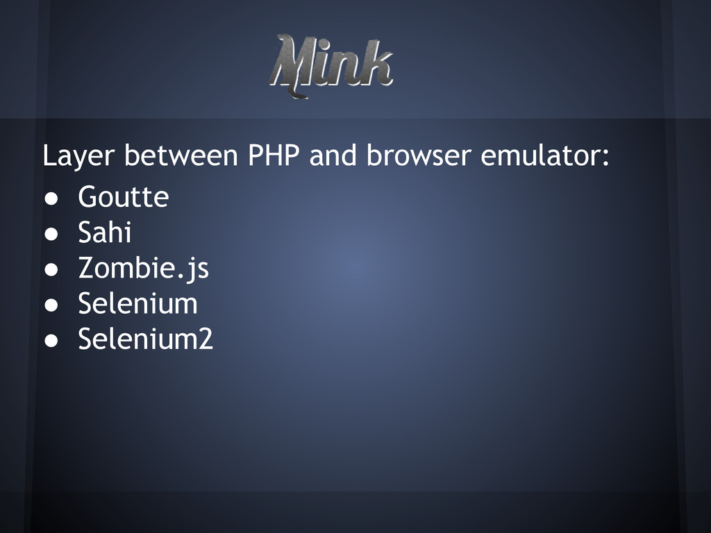 Layer between PHP and browser emulator: ● Goutt...