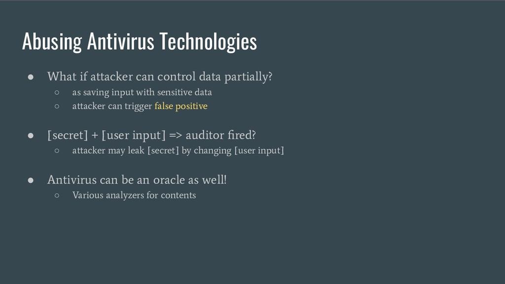 Abusing Antivirus Technologies ● What if attack...