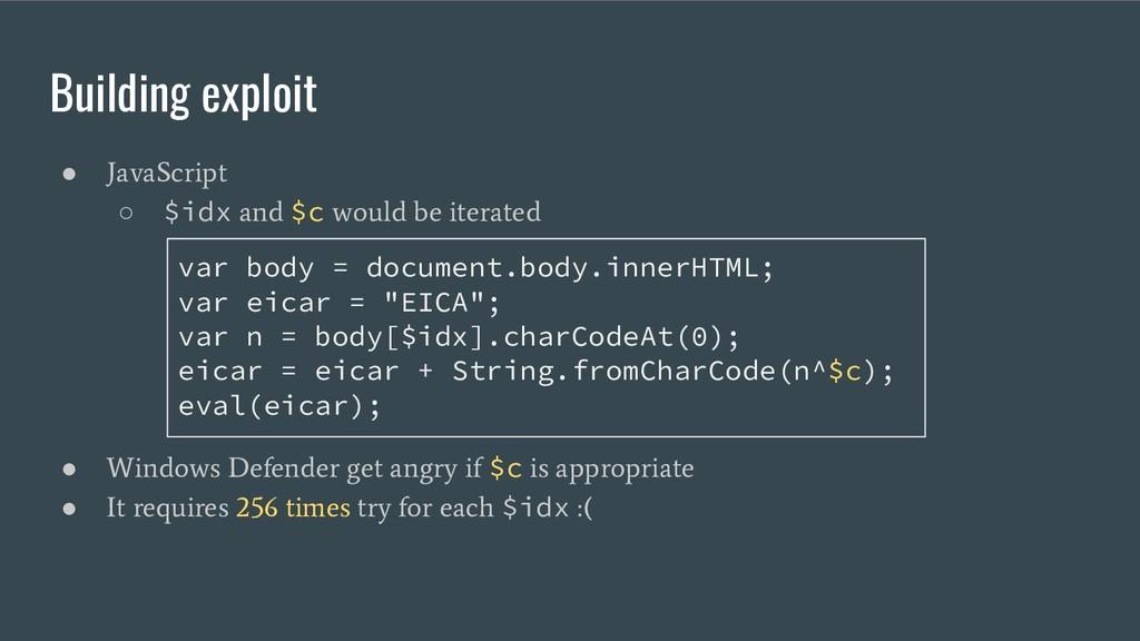 Building exploit ● JavaScript ○ $idx and $c wou...