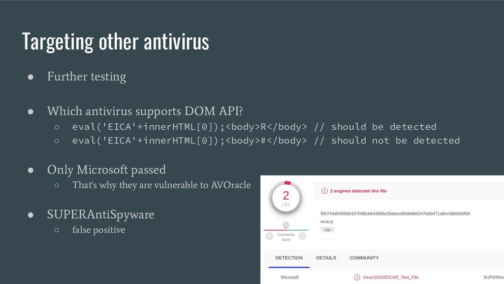 Targeting other antivirus ● Further testing ● W...
