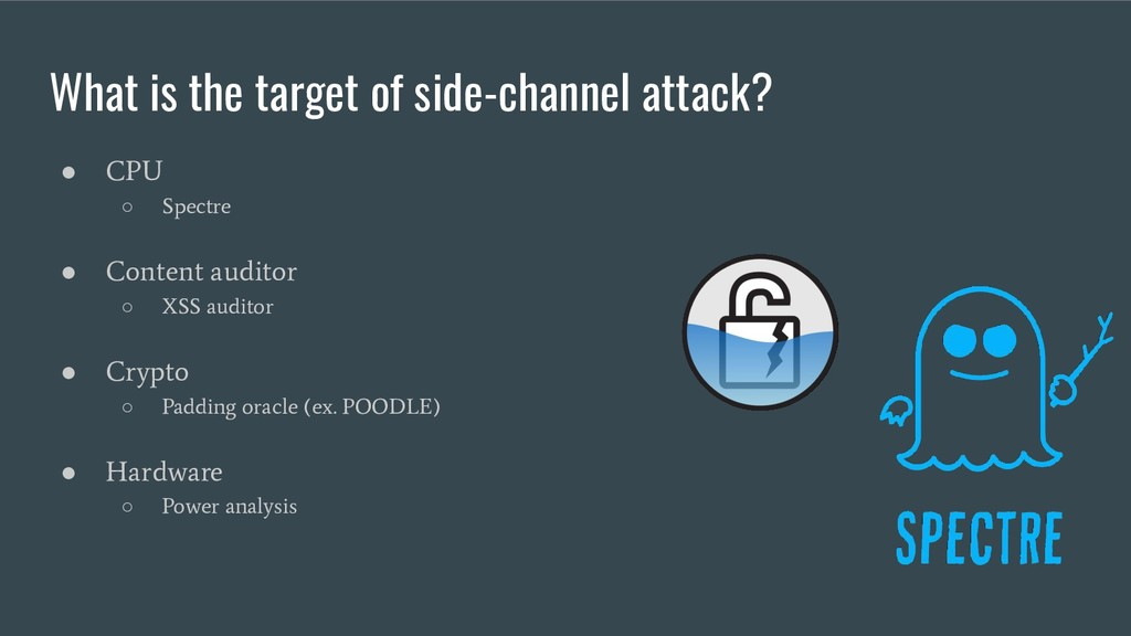 What is the target of side-channel attack? ● CP...