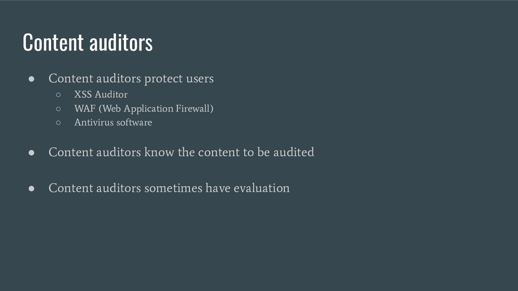 Content auditors ● Content auditors protect use...