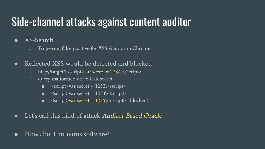 Side-channel attacks against content auditor ● ...