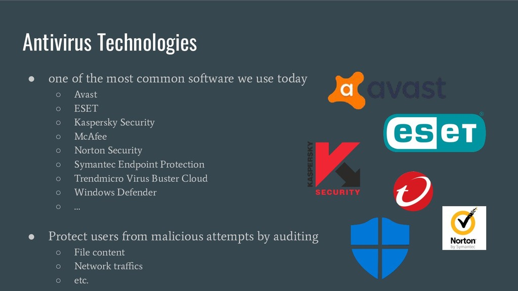 Antivirus Technologies ● one of the most common...