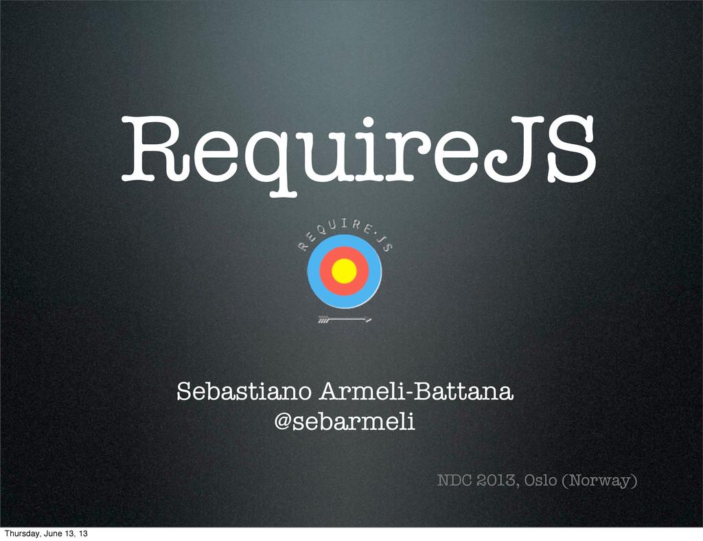 RequireJS Sebastiano Armeli-Battana @sebarmeli ...
