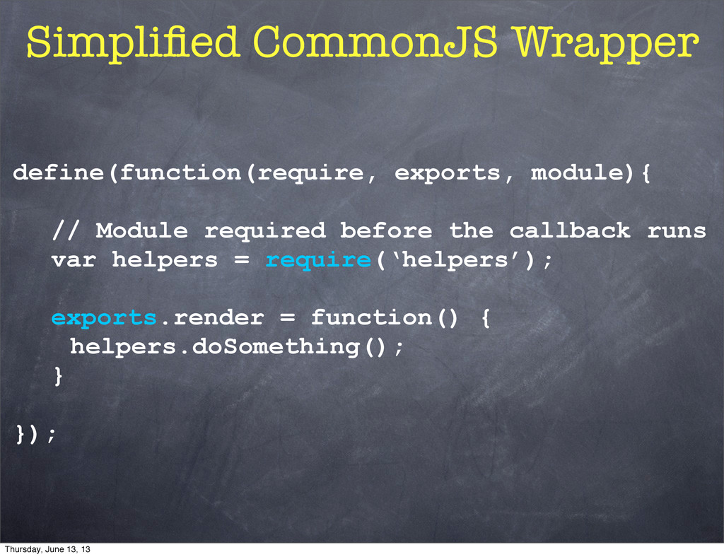 Simplified CommonJS Wrapper define(function(requ...