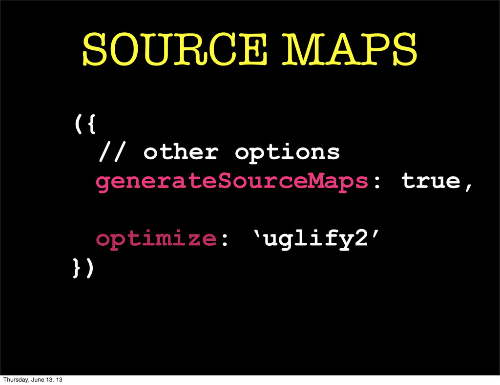 SOURCE MAPS ({ // other options generateSourceM...