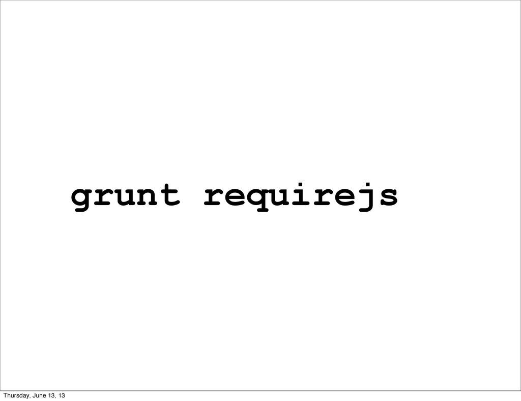 grunt requirejs Thursday, June 13, 13