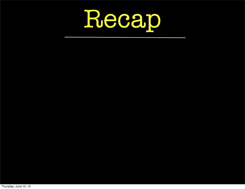 Recap Thursday, June 13, 13