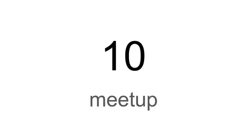 10 meetup