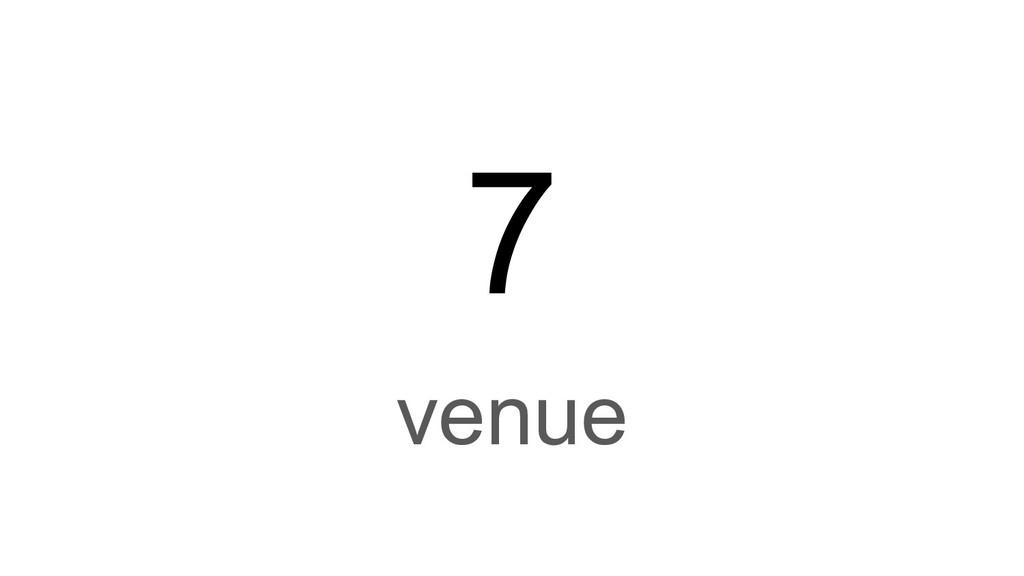 7 venue