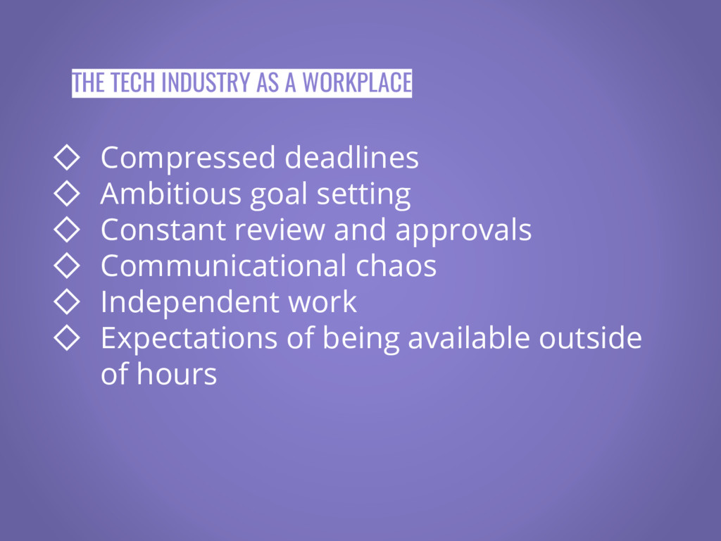 THE TECH INDUSTRY AS A WORKPLACE ◇ Compressed d...