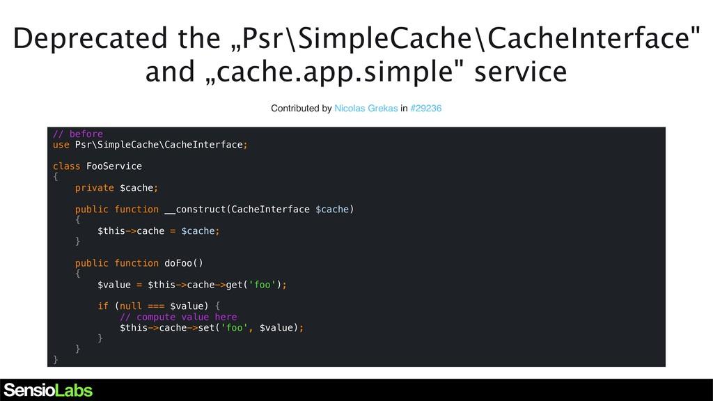 "Deprecated the ""Psr\SimpleCache\CacheInterface""..."