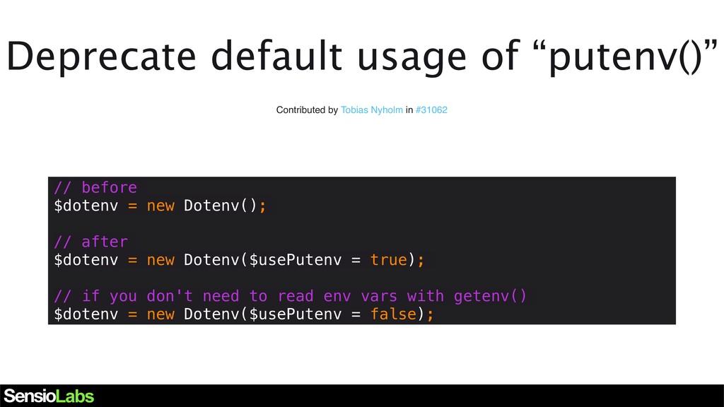 "Deprecate default usage of ""putenv()"" Contribut..."