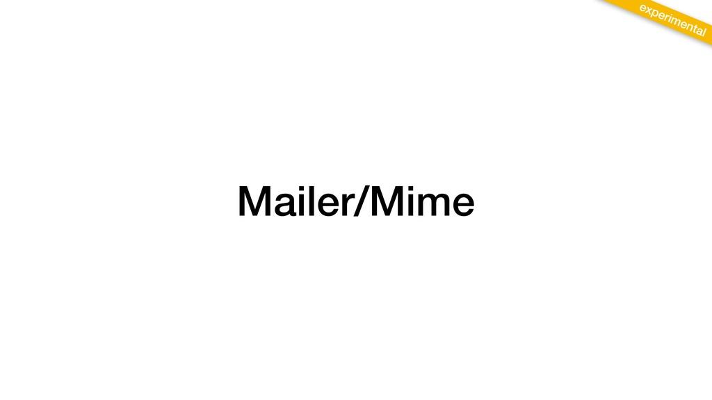Mailer/Mime experimental