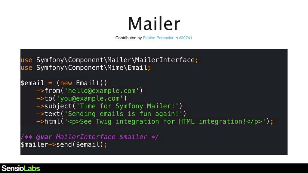 Mailer Contributed by Fabien Potencier in #3074...