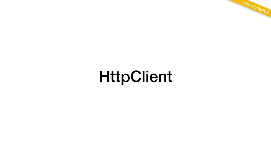 HttpClient experimental