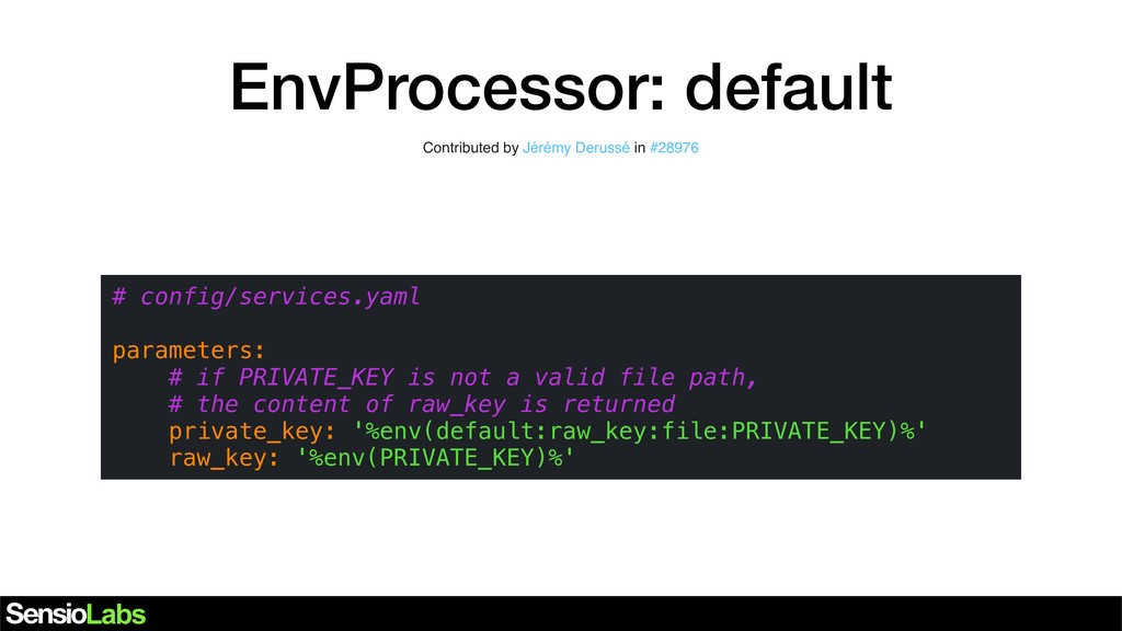 EnvProcessor: default # config/services.yaml pa...