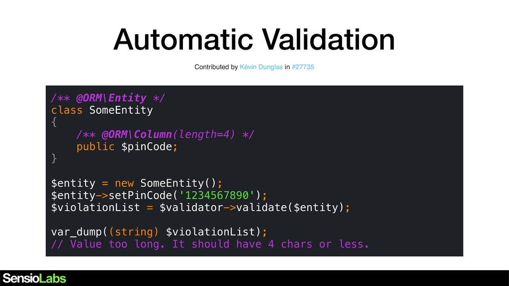 Automatic Validation /** @ORM\Entity */ class S...