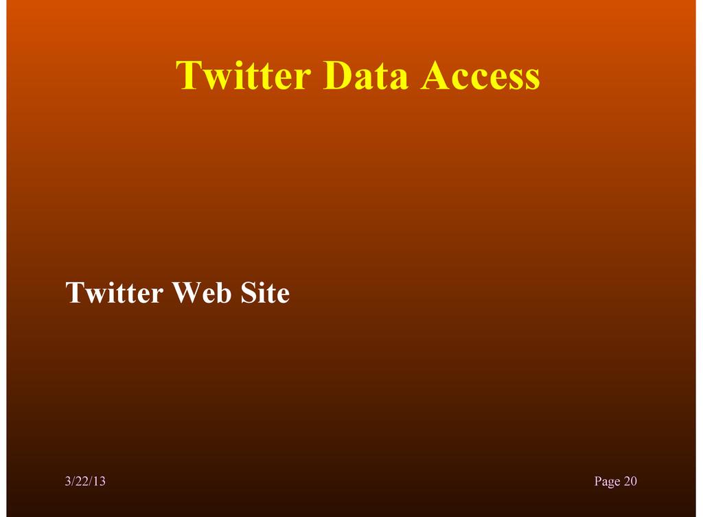 Twitter Data Access Twitter Web Site 3/22/13 Pa...