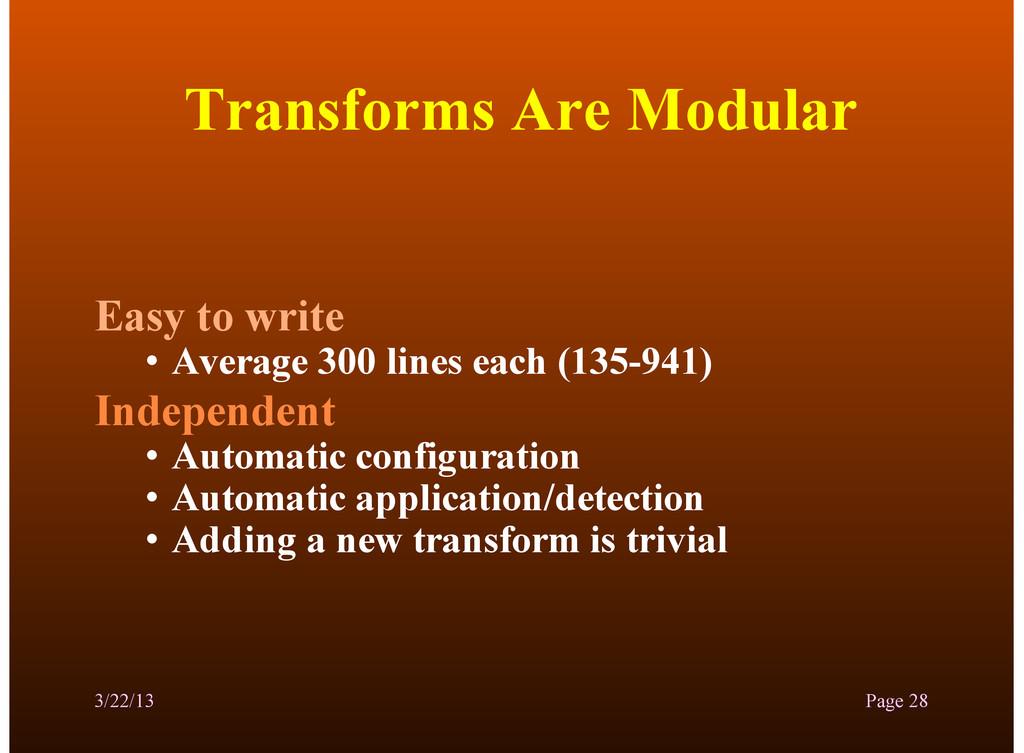 Transforms Are Modular Easy to write • Average ...