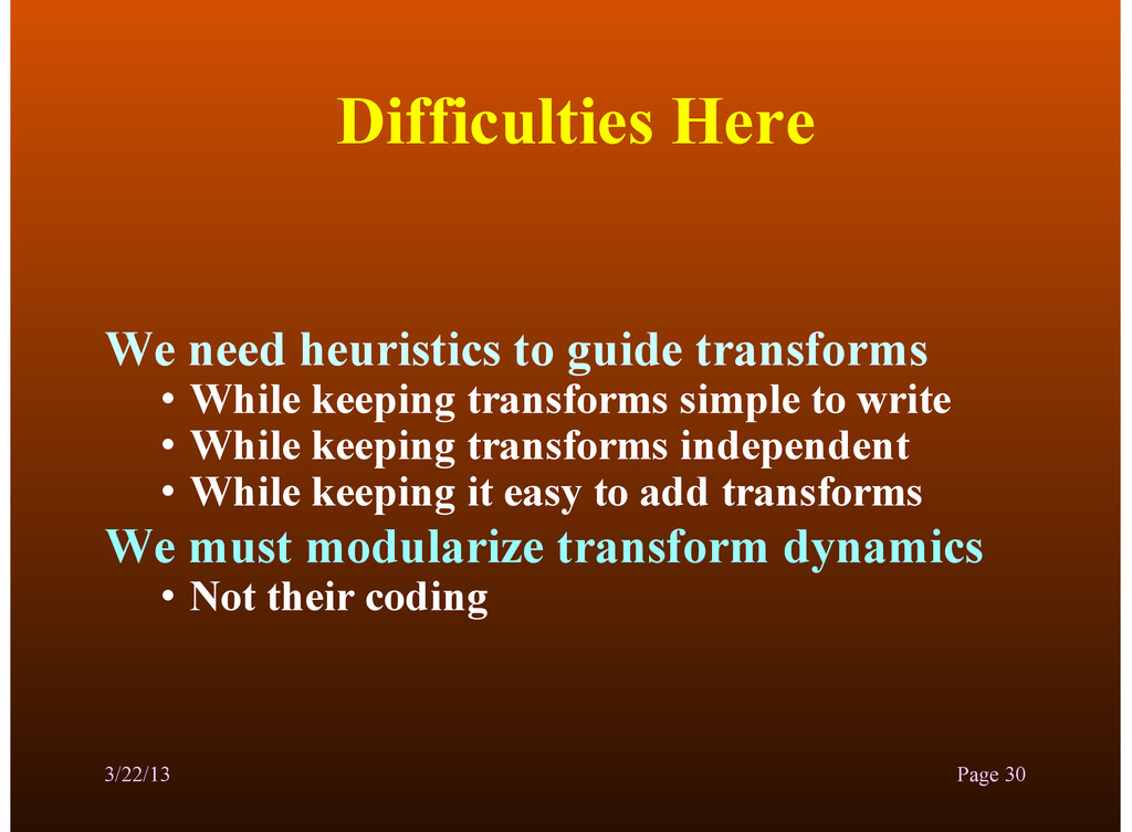 Difficulties Here We need heuristics to guide t...